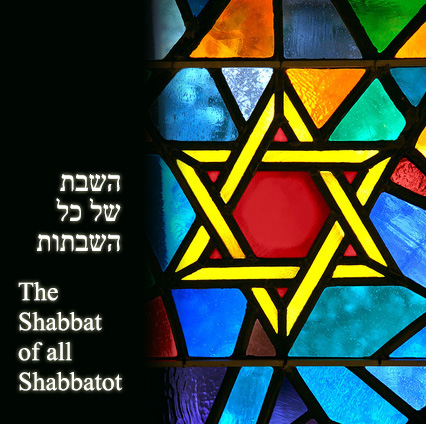 shabbat-of-all-shabbatot